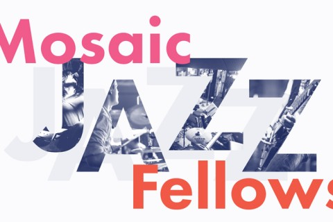 Mosaic Jazz Fellows (An Esplanade mentorship initiative)