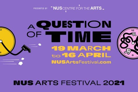 NUS Arts Festival 2021: A Question of Time