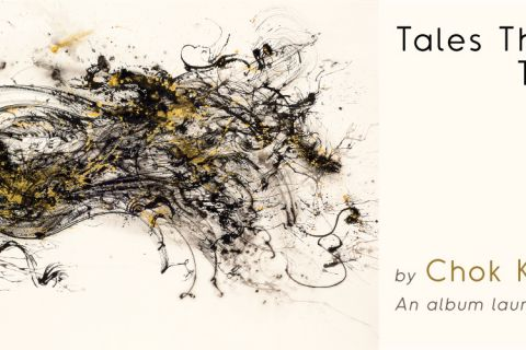 Tales They Told Me – An Album Launch by Chok Kerong