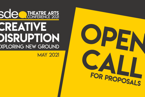 SDEA Theatre Arts Conference 2021 Open Call for Proposals