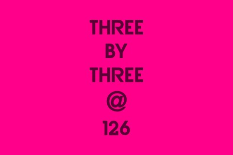 Three by Three @ 126