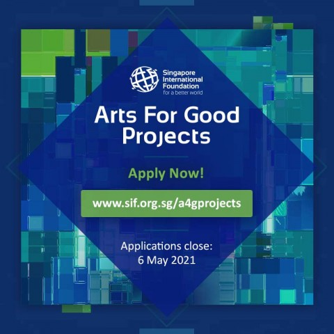 Open Call: Singapore International Foundation's Arts for Good Projects 2021