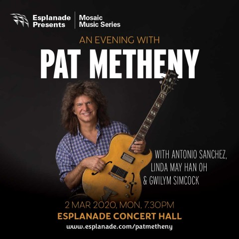 An Evening with Pat Metheny with Antonio Sanchez, Linda May Han Oh & Gwilym Simcock