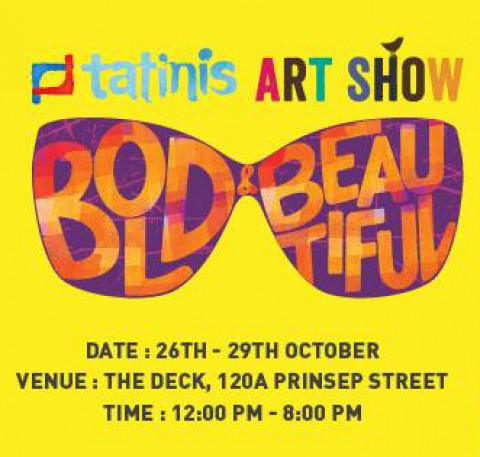 Tatinis Art Show - The Bold and Beautiful Edition