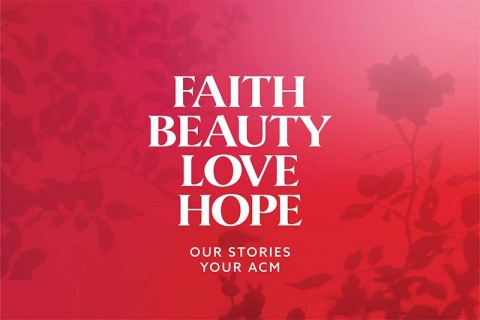 Faith Beauty Love Hope – Our Stories, Your ACM