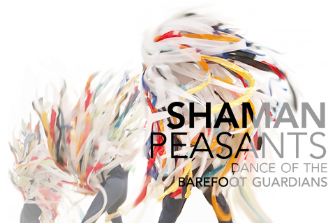Shaman/Peasants - Dance of the Barefoot Guardians