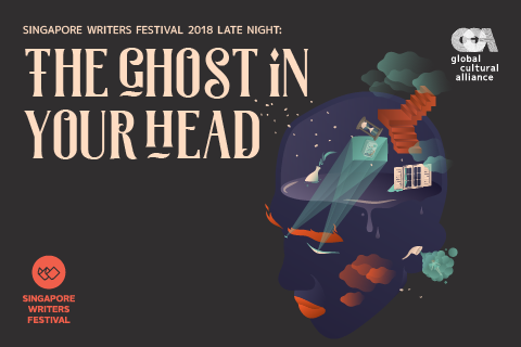 Singapore Writers Festival Late Night: The Ghost in Your Head