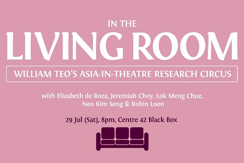 Living Room: William Teo's Asia-in-Theatre Research Circus