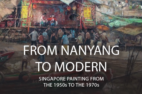 From Nanyang to Modern: Singapore Painting from the 1950s to the 1970s