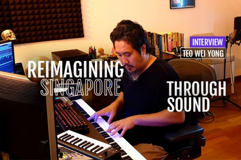 Interview with Teo Wei Yong - Reimagining Singapore through sound