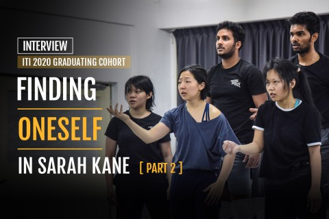Finding oneself in Sarah Kane - Interview with ITI's 2020 graduating cohort (Part 2)