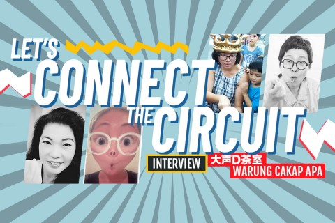 Let's connect the circuit - Interview with creators of 大声D茶室 / Warung Cakap Apa