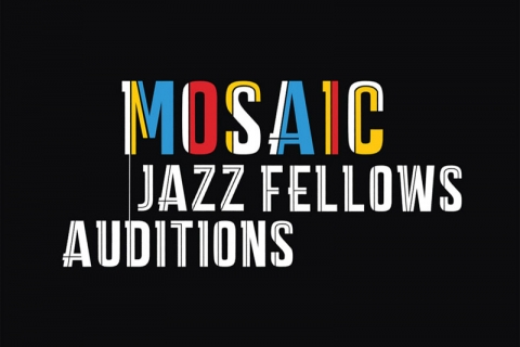 Mosaic Jazz Fellows - Call for Audition
