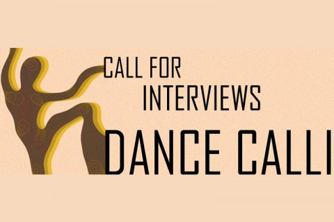 Call for Interviews for Dance Calli