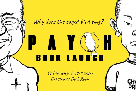 Why Does the Caged Bird Sing? - Book Launch of Payoh