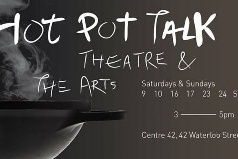 HOT POT TALK: Theatre & the Arts
