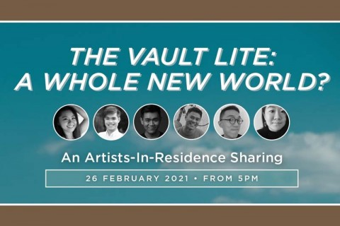 The Vault Lite: A Whole New World? - An Artists-In-Residence Sharing