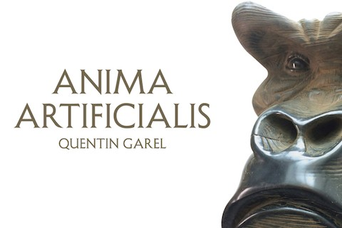 Quentin Garel: Anima Artificialis