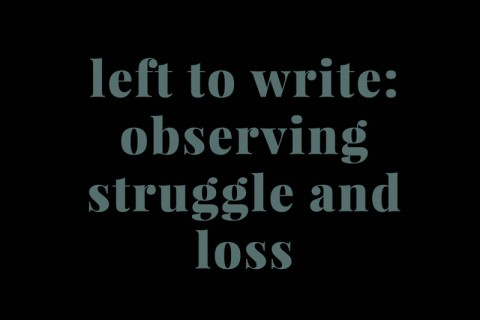 Left to Write: Observing Struggle and Loss - Panel Discussion