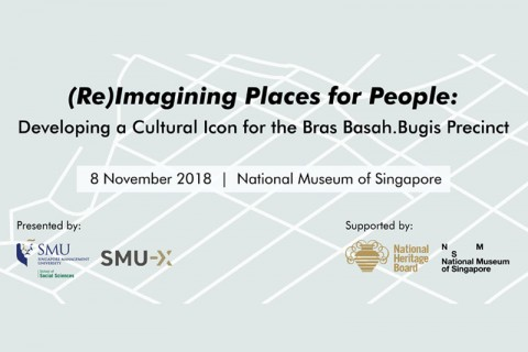 (Re)Imagining Places for People: Developing a Cultural Icon for the Bras Basah.Bugis Precinct