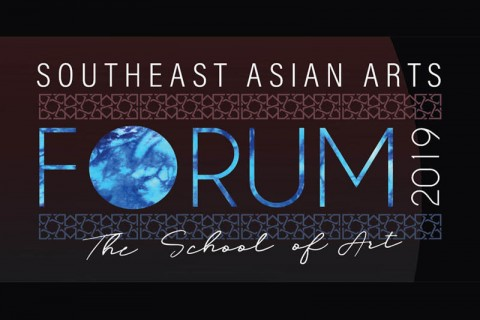 Southeast Asian Arts Forum 2019 – The School of Art