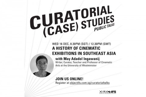 A History of Cinematic Exhibitions in Southeast Asia: Lecture by May Adadol Ingawanij