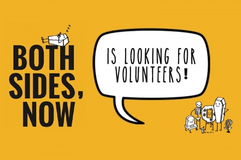 Both Sides, Now is Looking for Volunteers!